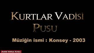 Kurtlar Vadisi Pusu - Konsey 2003