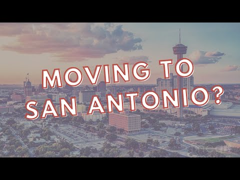 Moving to San Antonio? Welcome!