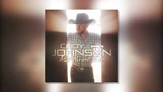 """Cody Johnson   """"Nothin' On You"""" (Official Audio Video)"""
