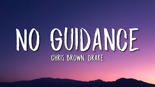 Chris Brown, Drake - No Guidance (Lyrics)