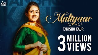 Mutiyaar  ( Full HD )- Tanishq Kaur Ft. Randy Jassal  | New Punjabi Songs 2018