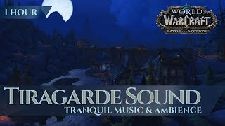 Tiragarde Sound - Tranquil Music  Ambience (1 hour, 4K, World of Warcraft Battle for Azeroth)