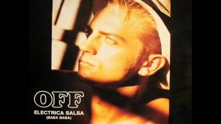 OFF - Electrica Salsa ( Hi Nrg Man ultra extended re-edit)