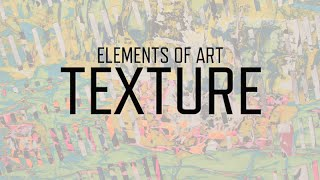 Elements Of Art: Texture | KQED Arts
