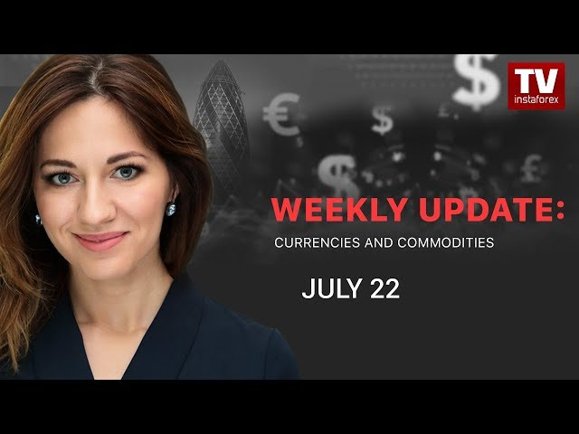 Market dynamics: currencies and commodities (July 15 - 19)