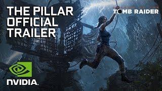 Shadow of the Tomb Raider – The Pillar Trailer