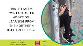 Adoption Lecture: Birth family contact after adoption, Learning from the Northern Irish experience