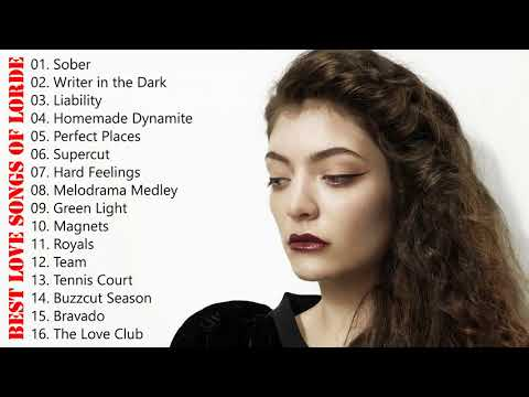 Lorde Greatest Hits Full Album Playlist  - The Very Best of Lorde