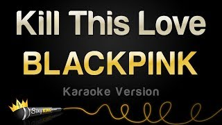 BLACKPINK   Kill This Love (Karaoke Version)