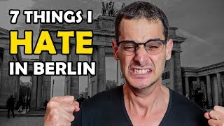 7 Things I Hate About Berlin