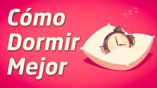 Video: Cómo Dormir Bien (Y Quedarse Dormido Rápidamente)