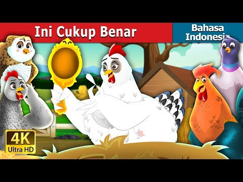 Ini Cukup Benar   Dongeng anak   Dongeng Bahasa Indonesia