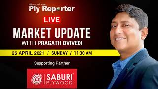 Market Update with Pragath Dvivedi, Editor-in-Chief, Ply Reporter #6