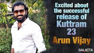 Arun Vijay: Excited about the successful release of Kuttram 23