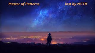 Master of Patterns inst by MCTR