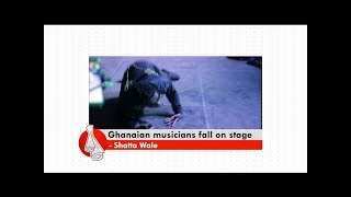 Ghanaian Musicians Fall On Stage - Don't Think Far News On Adom TV (25-11-17)
