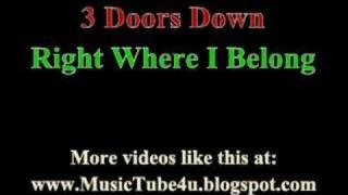 3 Doors Down - Right Where I Belong (lyrics & music)