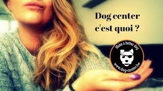 Quand les youtubeurs de chez Dog's life parle du Dog Center !