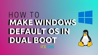 Make Windows default OS in Dual Boot By Changing Boot Order [Bonus Tip: Reduce Boot Time]