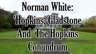 Hopkins, Gladstone and The Hopkins Conundrum