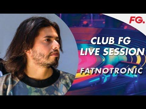FATNOTRONIC | LIVE | CLUB FG | DJ MIX | RADIO FG