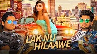 Lak Nu Hilaawe Ft.Micky  Mohit