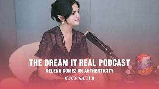 #dreamitreal Podcast Ep.1 Featuring Selena Gomez