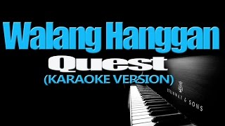 WALANG HANGGAN - Quest (KARAOKE VERSION)