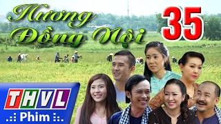 THVL | Hương đồng Nội   Tập Cuối FULL