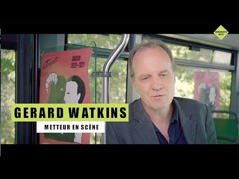 Entretien avec Gérard Watkins, metteur en scène