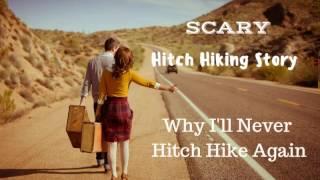 Terrifying Hitchhiking Story - Why I