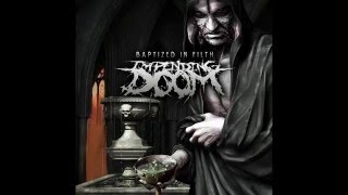 Impending Doom   Baptized In Filth [Full Album]
