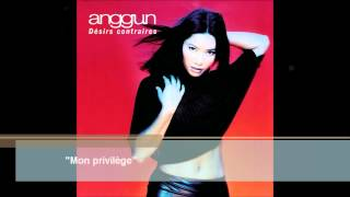 Anggun - Mon privilège (Audio)