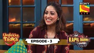 Vicky And Yami's Quirky Stories | Undekha Tadka | Ep 3 | The Kapil Sharma Show Season 2 | SonyLIV