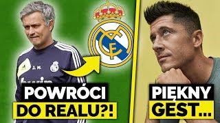 Mourinho WRÓCI DO REALU?! Co z nim dalej? Piękny gest Lewandowskiego...
