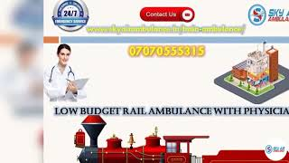 Pick Sky Train Ambulance Service in Raipur with Advanced Medical Support
