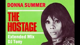 Donna Summer - The Hostage (Extended Mix - DJ Tony)