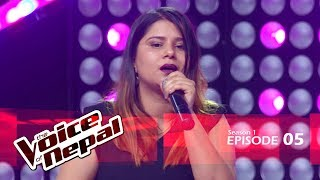 The Voice of Nepal - S1 E05 (Blind Audition)