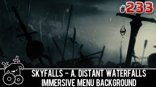 ★ Skyrim Mods Series - #233 - SkyFalls, Immersive Menu Background