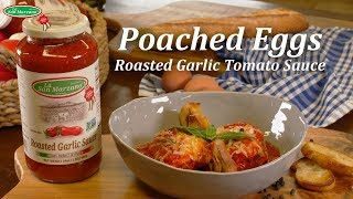 Poached Eggs - Roasted Garlic Tomato Sauce