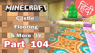 Part 104 - Castle Flooring and More - IV - Minecraft PE | in Hindi | BlackClue Gaming