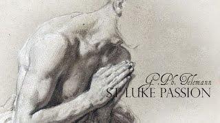 Telemann: Passione secondo S. Luca TWV 5:13