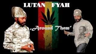 LUTAN FYAH - AROUND THEM