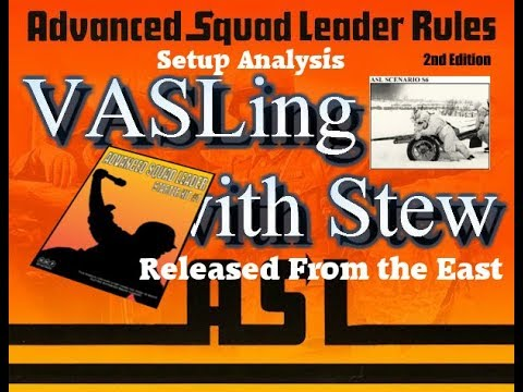 VASLing with Stew- ASLSK #1 Setup Analysis- Scenario S6 Released from the East