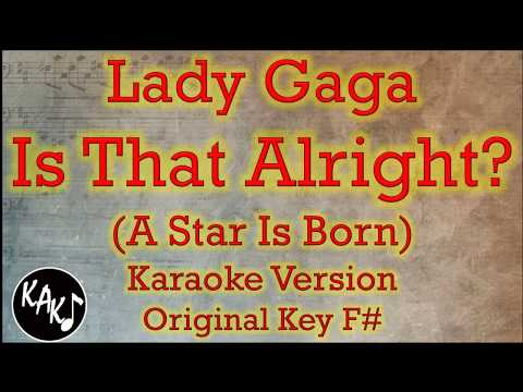 Lady Gaga - Is That Alright? Karaoke Instrumental Lyrics Cover Original Key F# Mp3