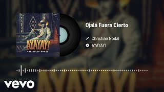 Music video by Christian Nodal performing Ojalá Fuera Cierto (Audio). © 2020 Universal Music Mexico S.A. de C.V.  http://vevo.ly/GLxHT9