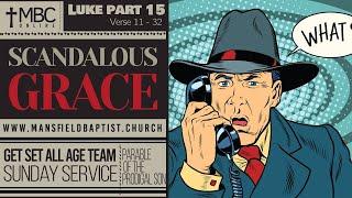 Luke 15 v 11-32 The scandal of Grace