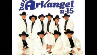La Que Me Hace Llorar (Audio) - Banda Arkangel R15 (Video)