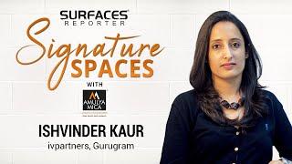 Ishvinder Kaur, ivpartners, Gurugram | SR SIGNATURE SPACES with Amulya Mica