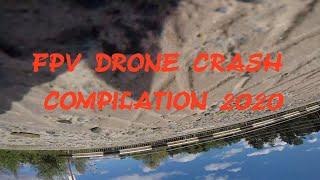 FPV Drone Crash compilation 2020